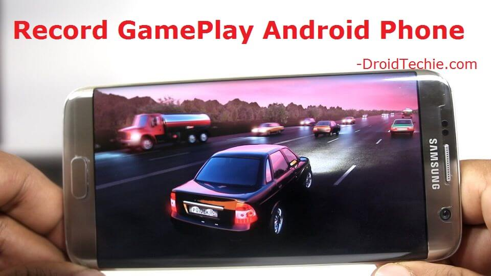 Easy Steps How to Record GamePlay Android Phone